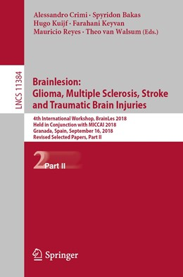 Abbildung von Crimi / Bakas | Brainlesion: Glioma, Multiple Sclerosis, Stroke and Traumatic Brain Injuries | 1. Auflage | 2019 | 11384 | beck-shop.de