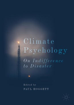 Abbildung von Hoggett | Climate Psychology | 1st ed. 2019 | 2019 | On Indifference to Disaster