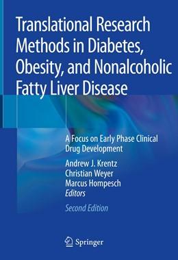 Abbildung von Krentz / Weyer / Hompesch | Translational Research Methods in Diabetes, Obesity, and Nonalcoholic Fatty Liver Disease | 2nd ed. 2019 | 2019