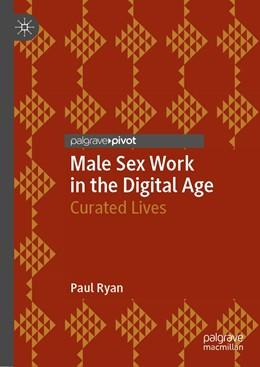 Abbildung von Ryan | Male Sex Work in the Digital Age | 1. Auflage | 2019 | beck-shop.de
