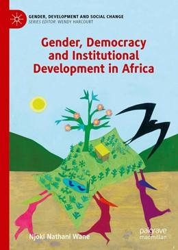 Abbildung von Wane   Gender, Democracy and Institutional Development in Africa   1. Auflage   2019   beck-shop.de