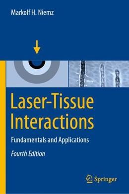 Abbildung von Niemz | Laser-Tissue Interactions | 4th ed. 2019 | 2019