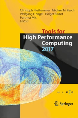 Abbildung von Niethammer / Resch / Nagel / Brunst / Mix   Tools for High Performance Computing 2017   1st ed. 2019   2019   Proceedings of the 11th Intern...