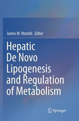 Abbildung von Ntambi | Hepatic De Novo Lipogenesis and Regulation of Metabolism | Softcover reprint of the original 1st ed. 2016 | 2019