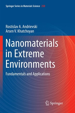 Abbildung von Andrievski / Khatchoyan | Nanomaterials in Extreme Environments | Softcover reprint of the original 1st ed. 2016 | 2019 | Fundamentals and Applications | 230