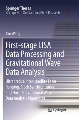 Abbildung von Wang | First-stage LISA Data Processing and Gravitational Wave Data Analysis | Softcover reprint of the original 1st ed. 2016 | 2019 | Ultraprecise Inter-satellite L...