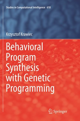 Abbildung von Krawiec | Behavioral Program Synthesis with Genetic Programming | Softcover reprint of the original 1st ed. 2016 | 2019 | 618