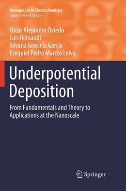 Abbildung von Oviedo / Reinaudi / Garcia | Underpotential Deposition | Softcover reprint of the original 1st ed. 2016 | 2019 | From Fundamentals and Theory t...