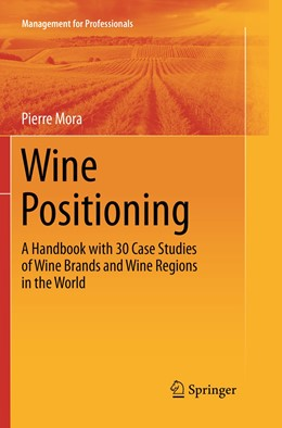 Abbildung von Mora | Wine Positioning | Softcover reprint of the original 1st ed. 2016 | 2019 | A Handbook with 30 Case Studie...