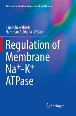 Abbildung von Chakraborti / Dhalla | Regulation of Membrane Na+-K+ ATPase | 1. Auflage | 2019 | 15 | beck-shop.de