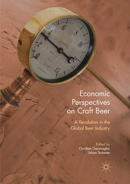Abbildung von Garavaglia / Swinnen | Economic Perspectives on Craft Beer | Softcover reprint of the original 1st ed. 2018 | 2019 | A Revolution in the Global Bee...