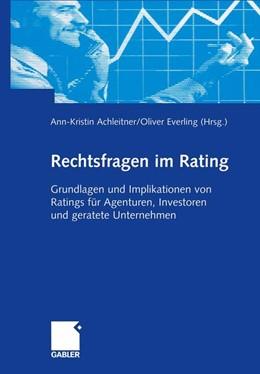 Abbildung von Achleitner / Everling   Rechtsfragen im Rating   2006   Grundlagen und Implikationen v...