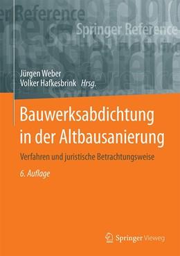 Abbildung von Weber / Hafkesbrink | Bauwerksabdichtung in der Altbausanierung | 6. Auflage | 2021 | beck-shop.de