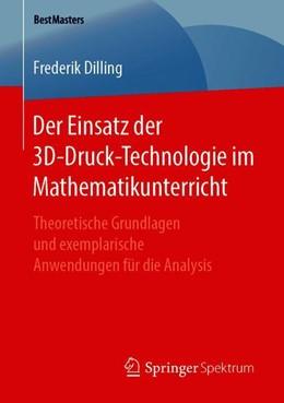Abbildung von Dilling | Der Einsatz der 3D-Druck-Technologie im Mathematikunterricht | 1. Auflage | 2019 | beck-shop.de