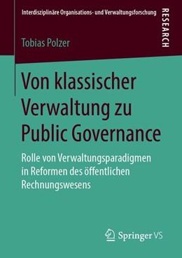 Abbildung von Polzer | Von klassischer Verwaltung zu Public Governance | 2019 | Rolle von Verwaltungsparadigme... | 21