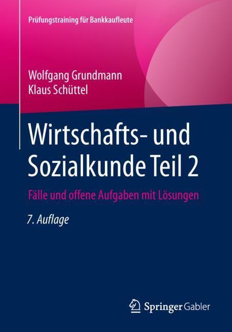 Abbildung von Grundmann / Schüttel   Wirtschafts- und Sozialkunde Teil 2   7. Aufl. 2019   2019