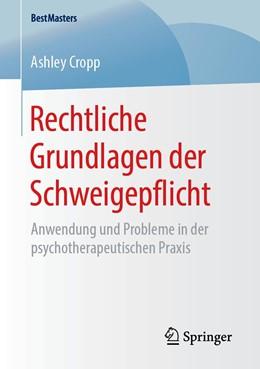 Abbildung von Cropp | Rechtliche Grundlagen der Schweigepflicht | 1. Auflage | 2019 | beck-shop.de