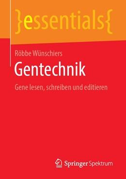 Abbildung von Wünschiers | Gentechnik | 2019 | Gene lesen, schreiben und edit...
