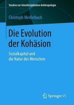 Abbildung von Meißelbach | Die Evolution der Kohäsion | 2019 | Sozialkapital und die Natur de...