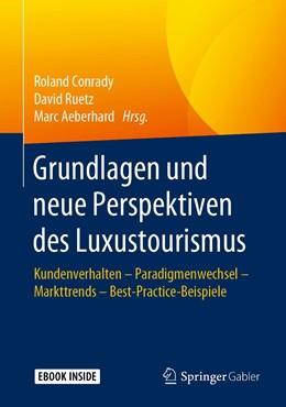 Abbildung von Conrady / Ruetz / Aeberhard | Grundlagen und neue Perspektiven des Luxustourismus | 2019 | Kundenverhalten - Paradigmenwe...