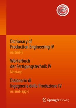 Abbildung von Dictionary of Production Engineering IV - Assembly  Wörterbuch der Fertigungstechnik IV - Montage  Dizionario di Ingegneria della Produzione IV - Assemblaggio | 1. Auflage | 2020 | beck-shop.de