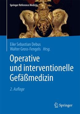 Abbildung von Debus / Gross-Fengels   Operative und interventionelle Gefäßmedizin   2. Auflage   2020   beck-shop.de