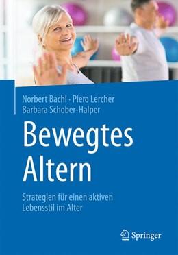Abbildung von Bachl / Lercher / Schober-Halper   Bewegt Altern   2020   Professionelle Strategien für ...