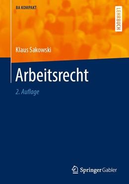 Abbildung von Sakowski | Arbeitsrecht | 2. Aufl. 2020 | 2020 | Ein Überblick für Wirtschaftsw...