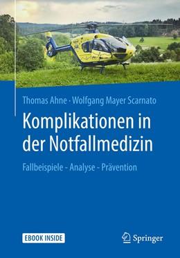 Abbildung von Ahne / Mayer Scarnato | Komplikationen in der Notfallmedizin | 2019 | Fallbeispiele - Analyse - Präv...
