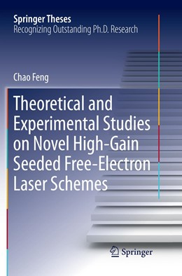 Abbildung von Feng   Theoretical and Experimental Studies on Novel High-Gain Seeded Free-Electron Laser Schemes   Softcover reprint of the original 1st ed. 2016   2019