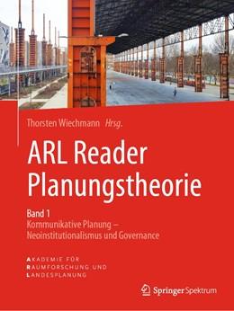 Abbildung von Wiechmann | ARL Reader Planungstheorie Band 1 | 2019 | Kommunikative Planung - Neoins...