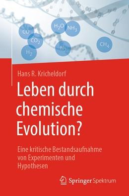 Abbildung von Kricheldorf   Leben durch chemische Evolution?   2019   Eine kritische Bestandsaufnahm...