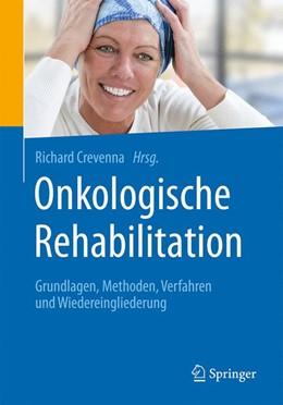 Abbildung von Crevenna   Onkologische Rehabilitation   1. Auflage   2019   beck-shop.de