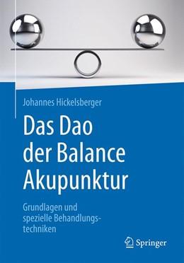 Abbildung von Hickelsberger | Das Dao der Balance Akupunktur | 1. Auflage | 2019 | beck-shop.de