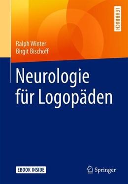 Abbildung von Winter / Bischoff | Neurologie für Logopäden | 1. Auflage | 2019 | beck-shop.de