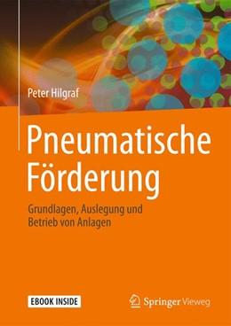 Abbildung von Hilgraf | Pneumatische Förderung | 2019 | Grundlagen, Auslegung und Betr...