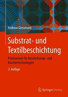 Abbildung von Giessmann | Substrat- und Textilbeschichtung | 3. Aufl. 2019 | 2019 | Praxiswissen für Beschichtungs...