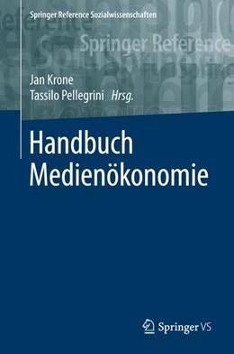 Abbildung von Krone / Pellegrini | Handbuch Medienökonomie | 1. Auflage | 2021 | beck-shop.de
