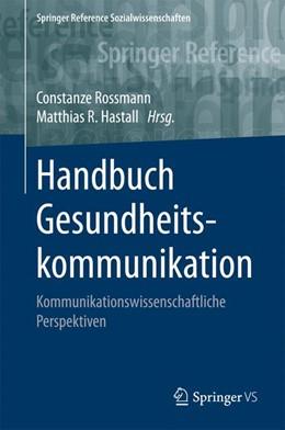 Abbildung von Rossmann / Hastall   Handbuch der Gesundheitskommunikation   1. Auflage   2019   beck-shop.de