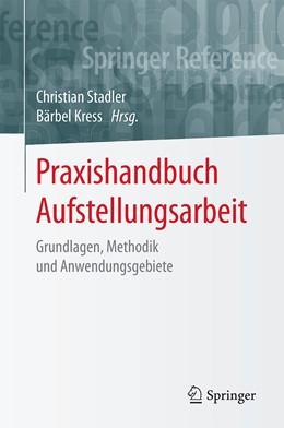 Abbildung von Stadler / Kress   Praxishandbuch Aufstellungsarbeit   1. Auflage   2020   beck-shop.de