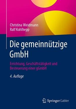 Abbildung von Weidmann / Kohlhepp | Die gemeinnützige GmbH | 4. Aufl. 2020 | 2020 | Errichtung, Geschäftstätigkeit...
