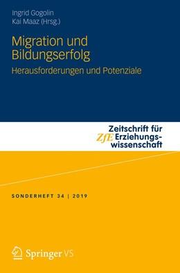 Abbildung von Maaz / Gogolin | Migration und Bildungserfolg | 1. Auflage | 2020 | 34 | beck-shop.de