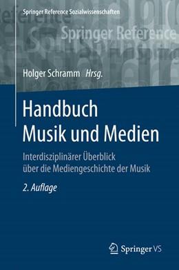Abbildung von Schramm | Handbuch Musik und Medien | 2., überarbeitete u. erweiterte Aufl. 2019 | 2019 | Interdisziplinärer Überblick ü...