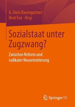 Abbildung von Baumgartner / Fux | Sozialstaat unter Zugzwang? | 2019 | Zwischen Reform und radikaler ...