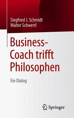 Abbildung von Schmidt / Schwertl | Business-Coach trifft Philosophen | 2019 | Ein Dialog