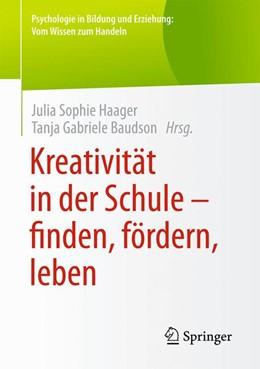 Abbildung von Haager / Baudson   Kreativität in der Schule - finden, fördern, leben   1. Auflage   2019   beck-shop.de