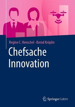 Abbildung von Henschel / Kröplin | Chefsache Innovation | 1. Auflage | 2021 | beck-shop.de
