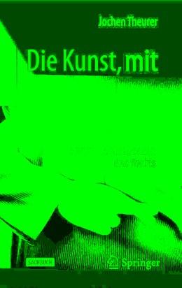 Abbildung von Theurer | Die Kunst, mit Gesetzen umzugehen | 1. Auflage | 2019 | beck-shop.de