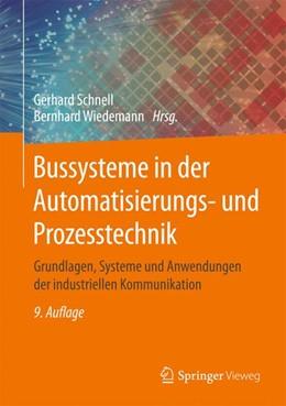 Abbildung von Schnell / Wiedemann | Bussysteme in der Automatisierungs- und Prozesstechnik | 9., aktualisierte u. verb. Aufl. 2019 | 2019 | Grundlagen, Systeme und Anwend...
