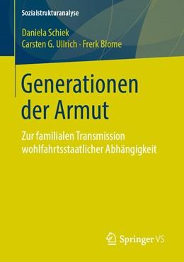 Abbildung von Schiek / Ullrich / Blome | Generationen der Armut | 2019 | Zur familialen Transmission wo...